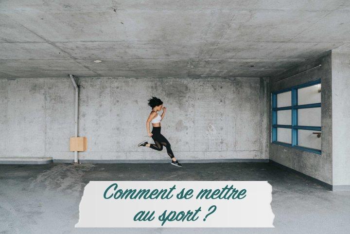 ASTUCE : Comment se mettre au sport?