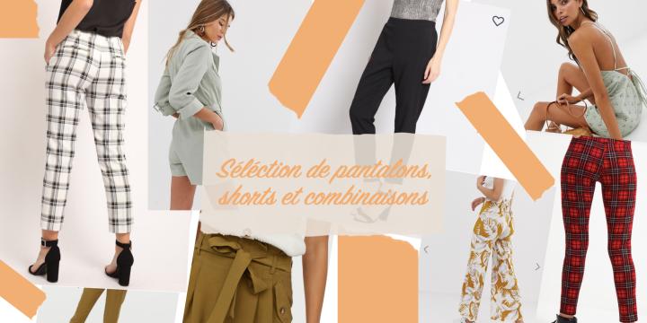 Zoom sur les nouvelles collections – Pt.4, les pantalons, shorts etcombinaisons